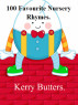 100 Favourite Nursery Rhymes. by Kerry Butters