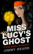Miss Lucy's Ghost by Jimmy Beard