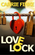 Love Lock by Carrie Finke