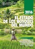 El estado de los bosques del mundo 2016:  Los bosques y la agricultura: desafíos y oportunidades en relación con el uso de la tierra by FAO