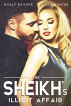 The Sheikh's Illicit Affair by Holly Rayner