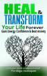 Heal and Transform Your Life Forever  Gain Energy Confidence and Beat Anxiety by Cecilie Pedersen