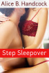 Step Sleepover  (Taboo Mommy Son Steamy Romance Erotica) by Alice B Handcock