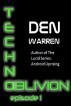 Techno-Oblivion (Episode 1) by Den Warren