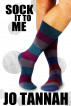 Sock It To Me by Jo Tannah