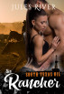 The Rancher: South Texas Oilfield Series Book 1 by Jules River