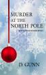 Murder At The North Pole by D. Gunn