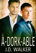 A-dork-able by J.D. Walker