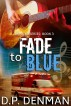Fade to Blue by DP Denman