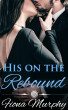 His on the Rebound (BBW Erotic Romance) by Fiona Murphy