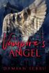 The Vampire's Angel by Damian Serbu