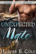 Unexpected Mate: M/M Alpha/Omega MPREG by Harper B. Cole