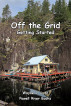 Off the Grid - Getting Started by Wayne J Lutz
