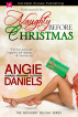 Naughty Before Christmas by Angie Daniels