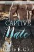 Captive Mate: M/M Alpha/Omega MPREG by Harper B. Cole