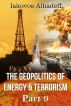 The Geopolitics of Energy & Terrorism Part 9 by Iakovos Alhadeff