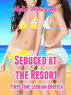 Seduced at the Resort: First Time Lesbian Erotica by Kylie Ashcroft