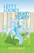 Lefty Loosey, Righty Tighty by Ken Knight