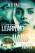Learning the Hard Way 3 by H.P. Caledon