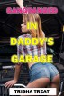 Gangbanged in Daddy's Garage (Daddy Daughter Dubcon Taboo Incest Brat Anal Punishment) by Trisha Treat