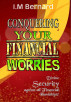 Conquering Your Financial Worries by Ingozi M. Bernard