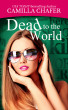 Dead to the World by Camilla Chafer