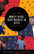 MMCY Kids: Our World In Bits (Special Edition) by Morgan Coleman