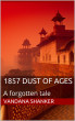 1857 Dust of Ages by Vandana Shanker