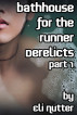 Bathhouse for the Runner Derelicts: Part 1 [Dark Sci-fi Impregnation Erotica] by Eli Nutter