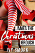 James the Christmas Grouch by Ivy Smoak