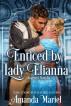 Enticed by Lady Elianna by Amanda Mariel