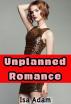 Unplanned Romance by Isa Adam