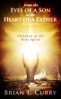 From the Eyes of a Son to the Heart of a Father: Children of the Holy Spirit by Brian L. Curry