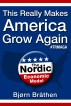 The Nordic Economic Model: This Really Makes America Grow Again by Bjørn Bråthen