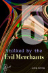 Stalked by the Evil Merchants by Ludvig Solvang