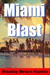 Miami Blast by Stanley Bruce Carter
