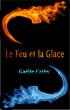 Le Feu et la Glace by Gaëlle Cathy