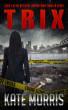 Trix by Kate Morris