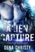 Alien Capture (Latrothian Warrior Series Book #1) by Dena Christy