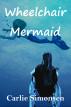 Wheelchair Mermaid by Carlie Simonsen