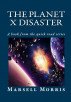 The Planet X Disaster by Marsell Morris