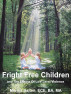 Fright Free Children and the Effects Of Low Level Violence by jcads01