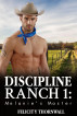 Discipline Ranch 1: Melanie's Master by Felicity Thornwall