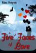 Five Faces of Love by Mac Keyes