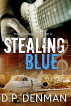 Stealing Blue by DP Denman