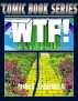 Comic Book Series: WTF! This Is A Liberal Utopia! (Last update 08-31-16) by Frank B. Thompson III