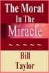 The Moral In The Miracle by Bill Taylor