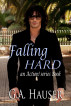 Falling Hard- An Action! Series Book by GA Hauser