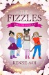 The Fizzles - Book 1: The School Play by Kenzie Ash