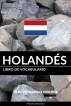 Libro de Vocabulario Holandés: Un Método Basado en Estrategia by Pinhok Languages